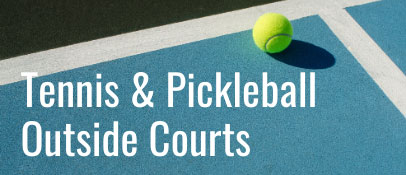 Outside Tennis and Pickleball Courts